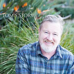 Tom`s Story